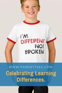 I'm Different, Not Broken. Inspirational t-shirt for special needs kids.