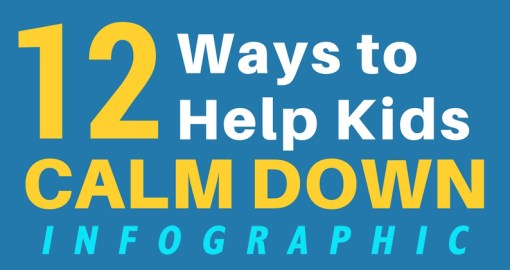 12 Ways to Help Kids Calm Down Infographic Poster