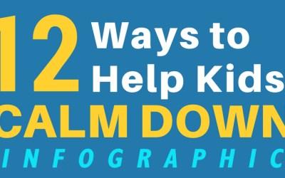 Infographic: 12 Ways to Help Kids Calm Down