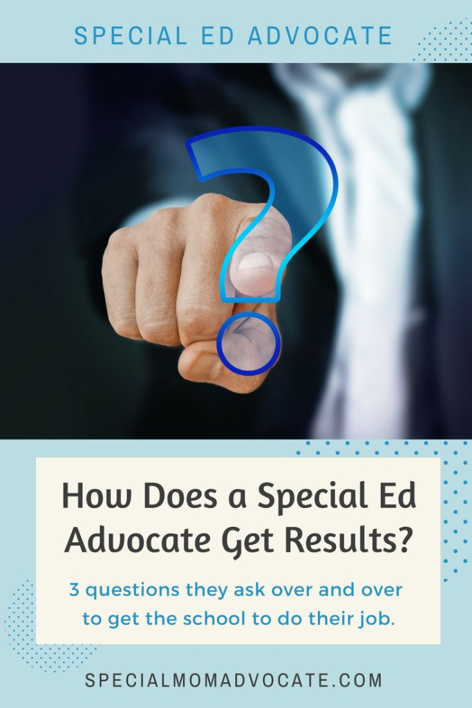 3 Questions Special Education Advocates Ask to Get Results
