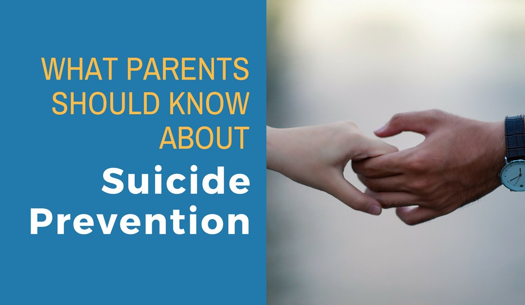 What Parents Should Know About Suicide Prevention