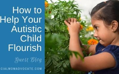How to Help Your Autistic Child Flourish