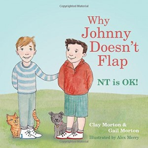 Why Johnny Doesn't Flap: NT is OK!– Oct 21 2015 by Clay Morton, Gail Morton, Alex Merry (Illustrator)