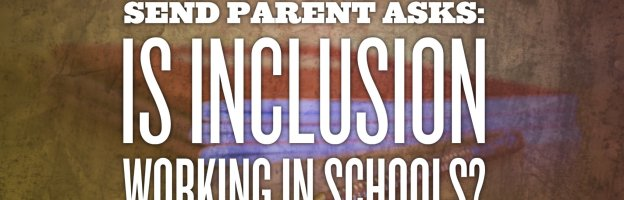 A teacher and SEND parents asks: is inclusion working in schools?