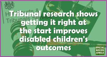 Tribunal research shows getting it right at the start improves disabled children's outcomes