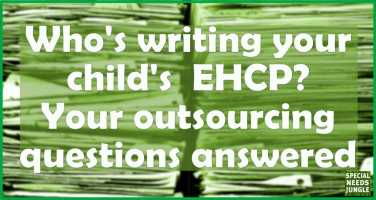 Who's writing your child's  EHCP? Your outsourcing questions answered