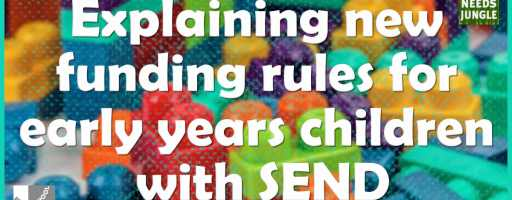 Explaining new funding rules for early years children with SEND