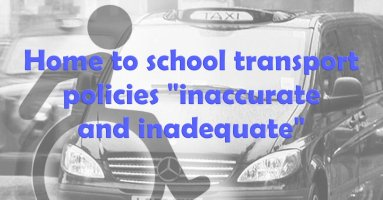 "Home to school transport policies ""inaccurate and inadequate"""