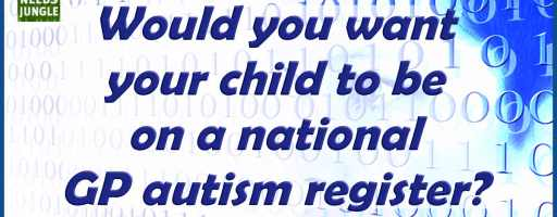 Would you want your child to be on a national GP autism register?