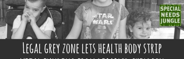 Legal grey zone lets health body strip vital funding from disabled children