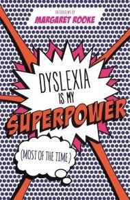 Dyslexia is my Superpower cover shot