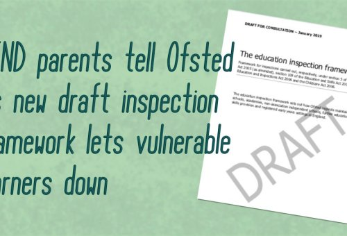 SEND parents tell Ofsted its new draft inspection framework lets vulnerable learners down