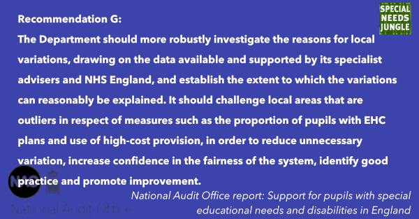 The Department should more robustly investigate the reasons for local variations, drawing on the data available and supported by its specialist advisers and NHS England, and establish the extent to which the variations can reasonably be explained. It should challenge local areas that are outliers in respect of measures such as the proportion of pupils with EHC plans and use of high-cost provision, in order to reduce unnecessary variation, increase confidence in the fairness of the system, identify good practice and promote improvement.
