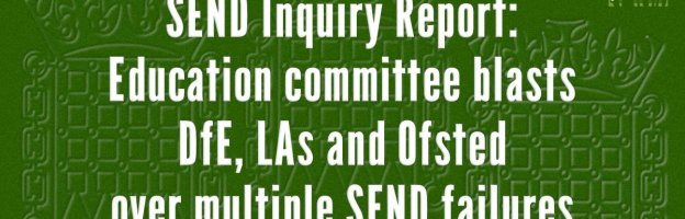 SEND Inquiry Report: Education committee blasts DfE, LAs and Ofsted over multiple SEND failures