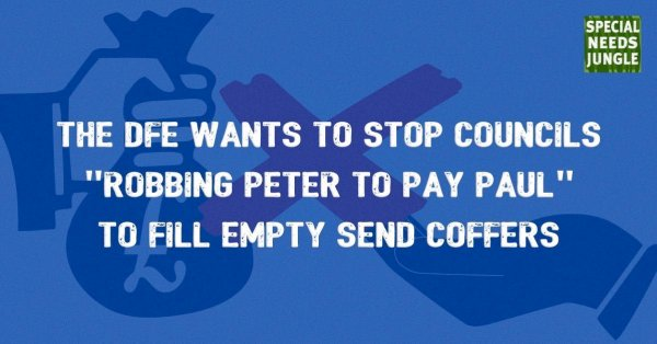 """The DfE wants to stop councils """"robbing Peter to pay Paul"""" to fill empty SEND coffers"""