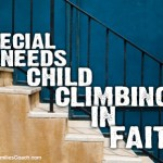 Special Needs Child Climbing In Faith