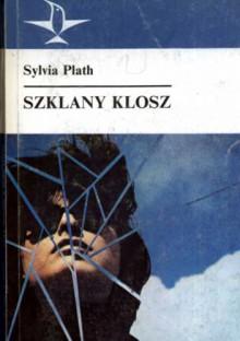 Szklany klosz, Sylvia Plath