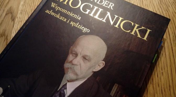 Mogilnicki – wspomnienia adwokata i sędziego