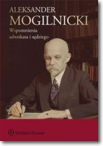 Wspomnienia adwokata i sędziego, A. Mogilnicki