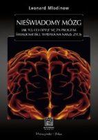 Nieświadomy mózg, L. Mlodinow