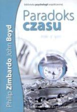 Paradoks czasu, P. Zimbardo, J. Boyd