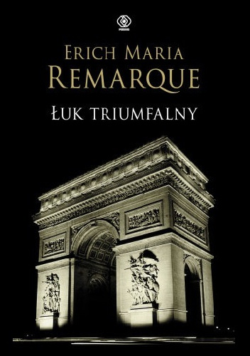 Łuk Triumfalny, E.M. Remarque