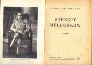 Strzępy meldunków, F. Sławoj-Składkowski