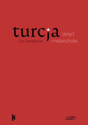 Turcja: oblęd i melancholia, E. Temelkuran