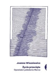 Życie przecięte, J. Wiszniewicz