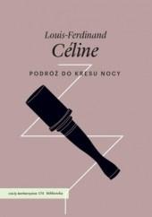 Podróż do kresu nocy, Louis-Ferdinand Céline