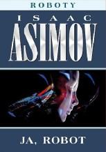 Ja, robot, I. Asimov