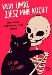 Kiedy umrę, zjesz mnie kocie? C. Doughty