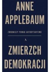 Zmierzch demokracji, A. Applebaum