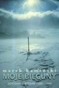 Moje bieguny. Dzienniki z wypraw 1990-1998, M. Kamiński