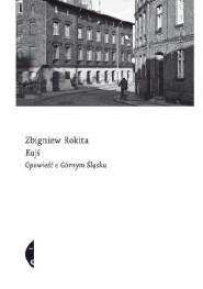 Kajś. Opowieść o Górnym Śląsku, Z. Rokita