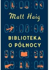 Biblioteka o Północy, Matt Haig