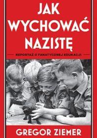 Jak wychować nazistę, G. Ziemer