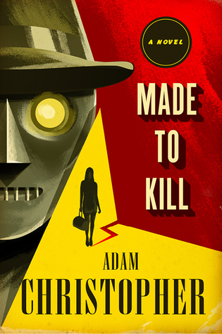 Review: Made to Kill by Adam Christopher