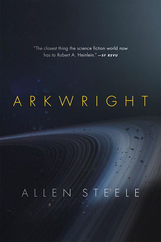 Review: Arkwright by Allen Steele