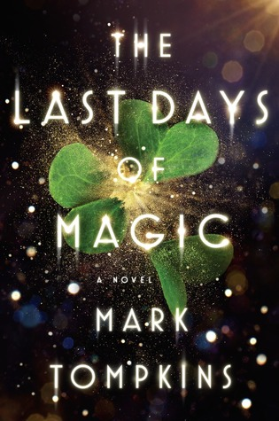 The Last Days of Magic: A Novel