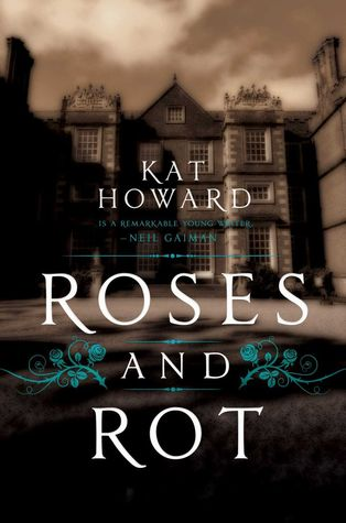 Review: Roses and Rot by Kat Howard
