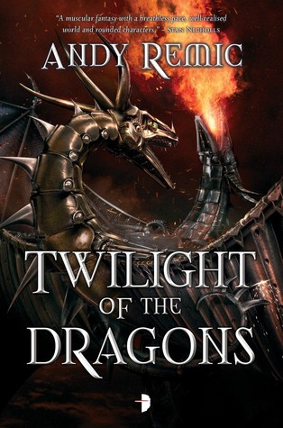Review: Twilight of the Dragons by Andy Remic