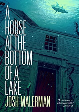 Review: A House at the Bottom of a Lake by Josh Malerman