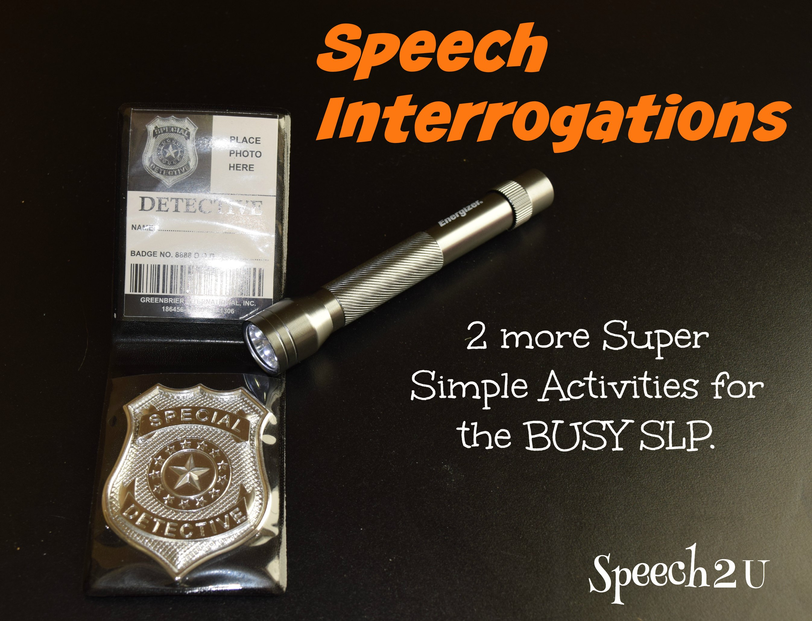 Speech Interrogations 2 More Super Simple Activities For
