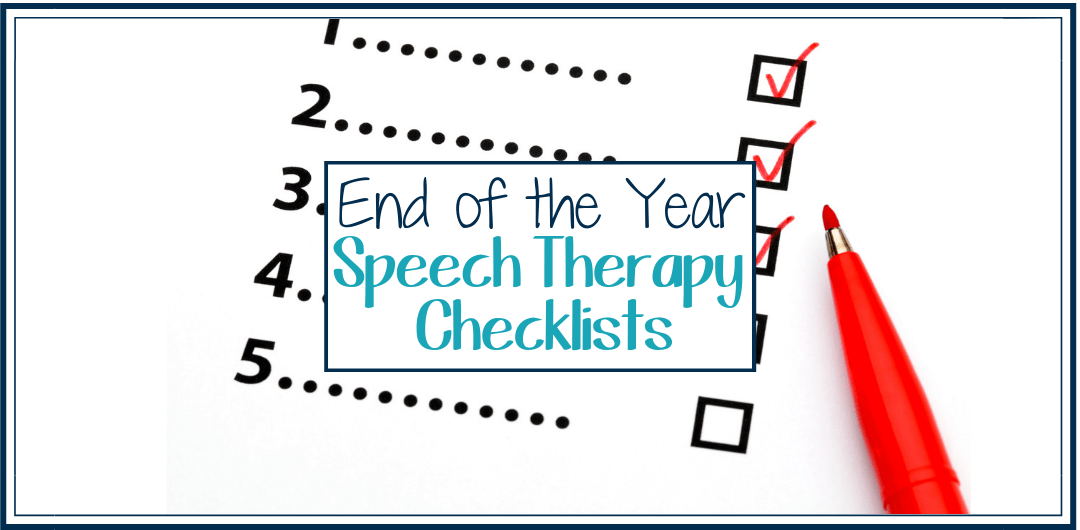 End of the Year Speech Therapy Checklists