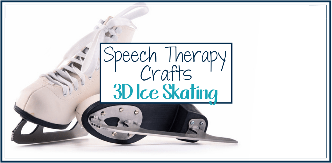 Speech Therapy Winter Craft: 3D Ice Skating