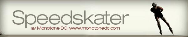 Speedskater - Monotone DC