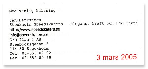 Första adressen + det datum föreningens ansökan antogs av Svenska Skridskoförbundet