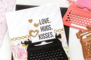 You're My Type - Spellbinders January 2019 Card Kit of the Month Typewriter Die Cards. Love, Hugs, Kisses Card by Yana Smakula for Spellbinders