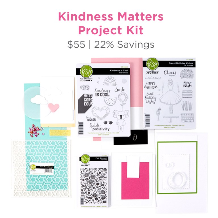 Fun Stampers Journey Kindness Matters Project Kit is Here!